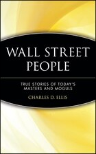 Wall Street People: True Stories of Todays Masters and Moguls