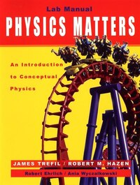 Laboratory Manual to accompany Physics Matters: An Introduction to Conceptual Physics: An…