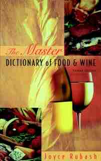 The Master Dictionary of Food and Wine by Joyce Rubash