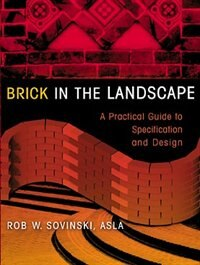 Brick in the Landscape: A Practical Guide to Specification and Design