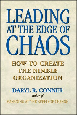 Book Leading at the Edge of Chaos: How to Create the Nimble Organization by Daryl R. Conner