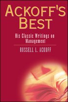 Ackoffs Best: His Classic Writings on Management