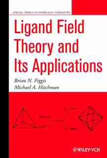 Ligand Field Theory and Its Applications by Brian N. Figgis