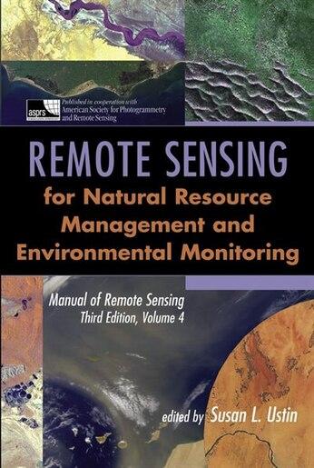Manual of Remote Sensing, Remote Sensing for Natural Resource Management and Environmental Monitoring