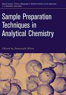 Sample Preparation Techniques in Analytical Chemistry by Somenath Mitra