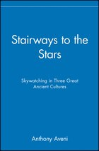 Stairways to the Stars: Skywatching in Three Great Ancient Cultures