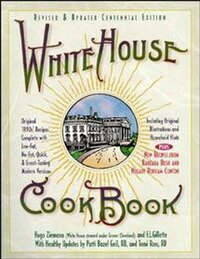 White House Cookbook Revised & Updated Centennial Edition: Original 1890's Recipes Complete with…