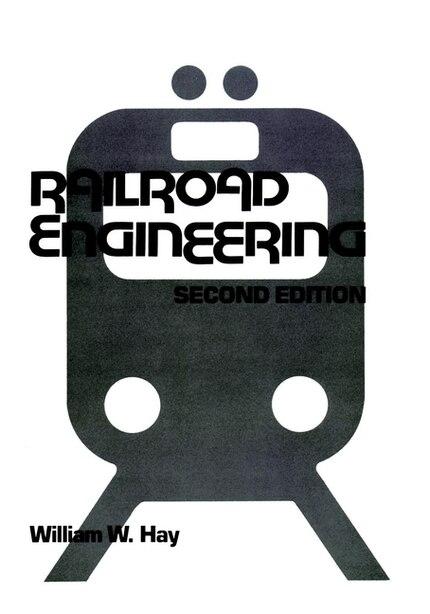 Railroad Engineering by William W. Hay
