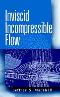 Inviscid Incompressible Flow by Jeffrey S. Marshall