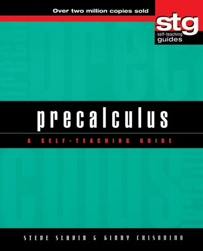 Precalculus: A Self-Teaching Guide by Steve Slavin