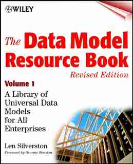 The Data Model Resource Book, Volume 1: A Library of Universal Data Models for All Enterprises by Len Silverston