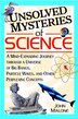 Unsolved Mysteries of Science: A Mind-expanding Journey Through A Universe Of Big Bangs, Particle Waves, And Other Perplexing Conc by John Malone