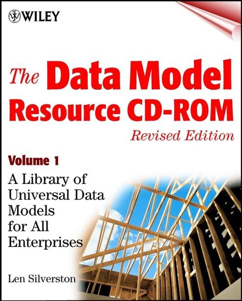 The Data Model Resource CD, Volume 1: A Library of Universal Data Models for All Enterprises by Len Silverston