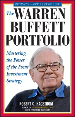 Book The Warren Buffett Portfolio: Mastering the Power of the Focus Investment Strategy by Robert G. Hagstrom
