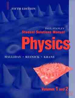 Student Solutions Manual to accompany Physics, 5e by David Halliday