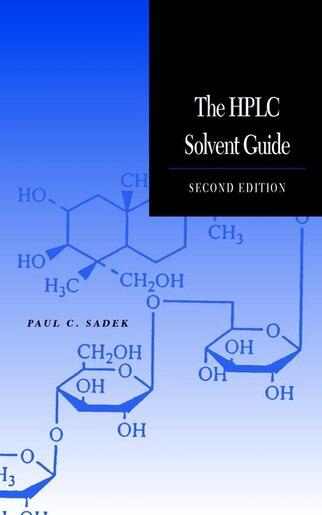 The HPLC Solvent Guide de Paul C. Sadek