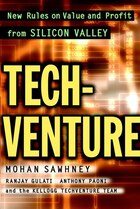 TechVenture: New Rules on Value and Profit from Silicon Valley
