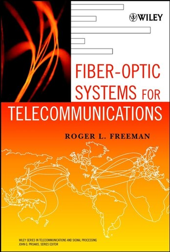 Fiber-Optic Systems for Telecommunications by Roger L. Freeman