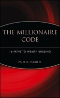 The Millionaire Code: 16 Paths to Wealth Building