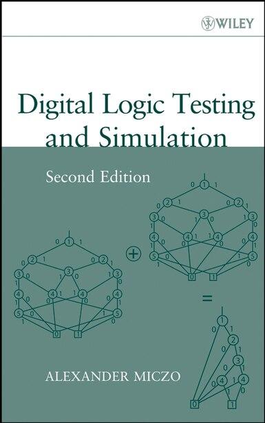 Digital Logic Testing and Simulation by Alexander Miczo