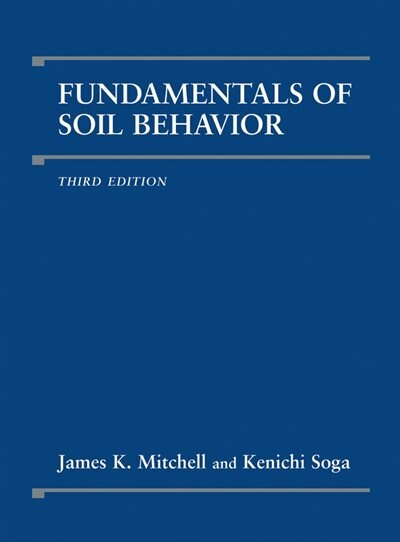 Fundamentals of Soil Behavior by James K. Mitchell