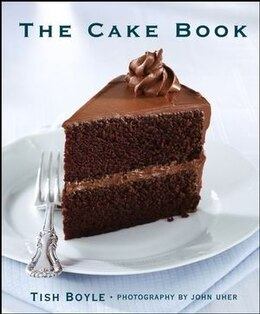 Book The Cake Book by Tish Boyle