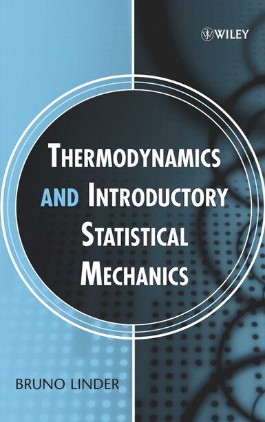 Thermodynamics and Introductory Statistical Mechanics by Bruno Linder