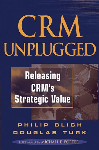 crm unplugged releasing crms strategic value