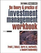 The Theory and Practice of Investment Management Workbook: Step-by-Step Exercises and Tests to Help…