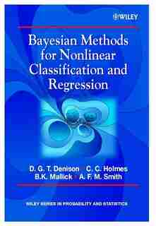 Bayesian Methods for Nonlinear Classification and Regression by David G. T. Denison