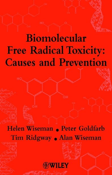 Biomolecular Free Radical Toxicity: Causes and Prevention by Helen Wiseman