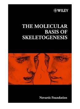 Book The Molecular Basis Of Skeletogenesis by Novartis Novartis Foundation