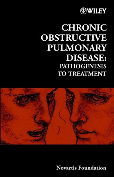 Chronic Obstructive Pulmonary Disease: Pathogenesis to Treatment by Derek J. Chadwick