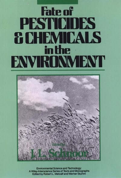 Fate of Pesticides and Chemicals in the Environment by Jerald L. Schnoor