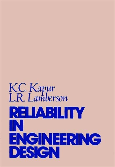 Reliability in Engineering Design by Kailash C. Kapur