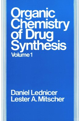 Book The Organic Chemistry of Drug Synthesis, Volume 1 by Daniel Lednicer