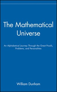 The Mathematical Universe: An Alphabetical Journey Through the Great Proofs, Problems, and…