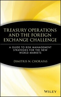 Treasury Operations and the Foreign Exchange Challenge: A Guide to Risk Management Strategies for…