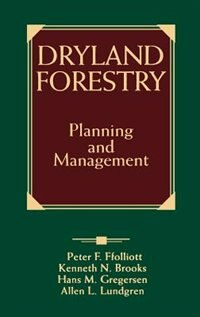 Dryland Forestry: Planning and Management by Peter F. Ffolliott