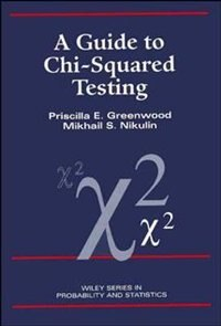 A Guide to Chi-Squared Testing by Priscilla E. Greenwood