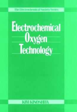 Book Electrochemical Oxygen Technology by Kim Kinoshita