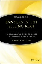 Bankers in the Selling Role: A Consultative Guide to Cross-Selling Financial Services