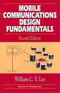 Mobile Communications Design Fundamentals by William C. Y. Lee