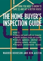 The Home Buyers Inspection Guide: Everything You Need to Know to Save $$ and Get A Better House