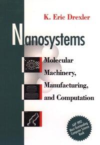 Nanosystems: Molecular Machinery, Manufacturing, and Computation