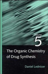 Book The Organic Chemistry of Drug Synthesis, Volume 5 by Daniel Lednicer