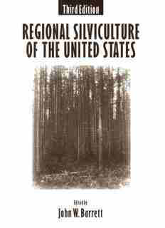 Regional Silviculture of the United States by John W. Barrett