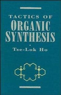 Tactics of Organic Synthesis by Tse-Lok Ho