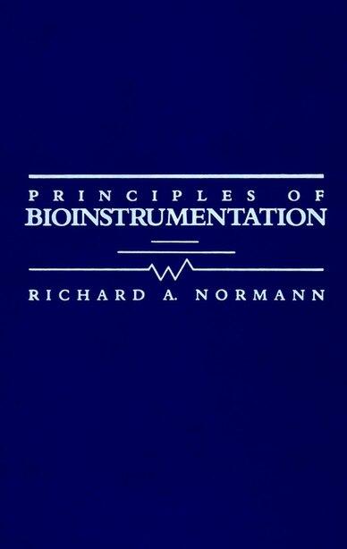 Principles of Bioinstrumentation by Richard Normann
