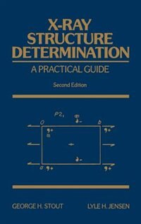 X-Ray Structure Determination: A Practical Guide by George H. Stout